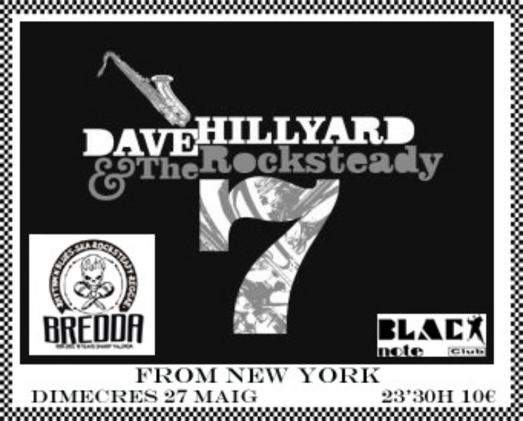 David Hillyard & Rocksteady 7 + Mr.T Bone!!